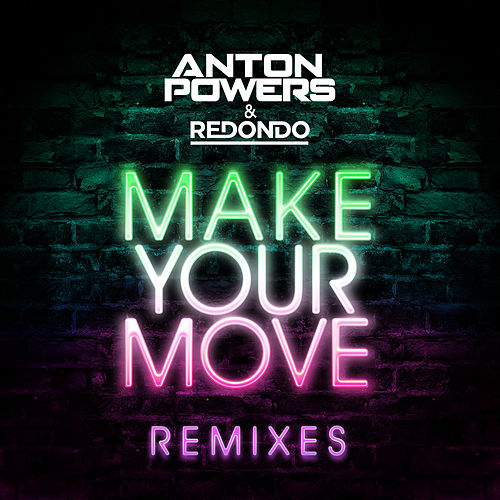 Make Your Move (Endor Remix) by Anton Powers