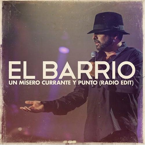 Un Mísero Currante Y Punto (Radio Edit) de El Barrio