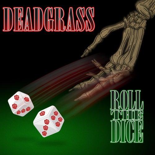 Roll the Dice de Dead Grass