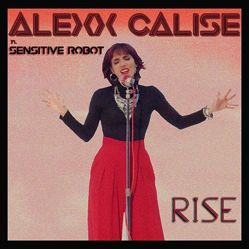 Rise by Alexx Calise