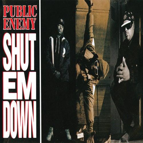 Shut Em Down von Public Enemy