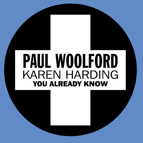 You Already Know by Paul Woolford
