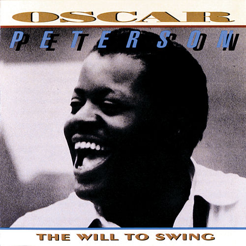 The Will To Swing de Oscar Peterson