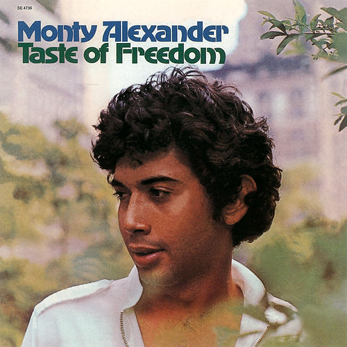 Taste Of Freedom by Monty Alexander
