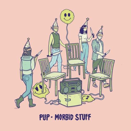 Morbid Stuff by PUP