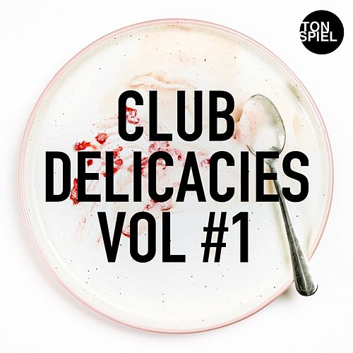 TONSPIEL: Club Delicacies, Vol #1 von Various Artists