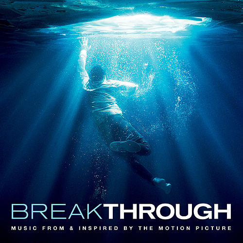 Breakthrough (Music From & Inspired By The Motion Picture) by Various Artists