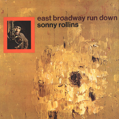 East Broadway Run Down by Sonny Rollins