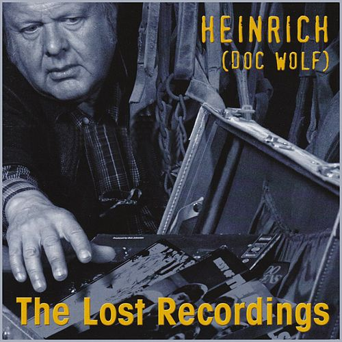 The Lost Recordings de Heinrich Doc Wolf