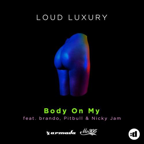 Body on My by Loud Luxury
