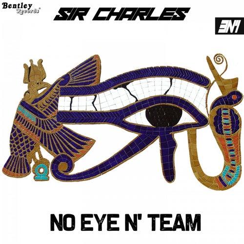 No Eye n' Team by Sir Charles