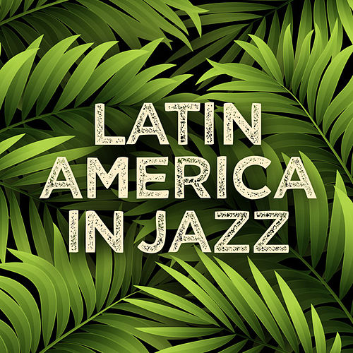 Latin America In Jazz de Various Artists