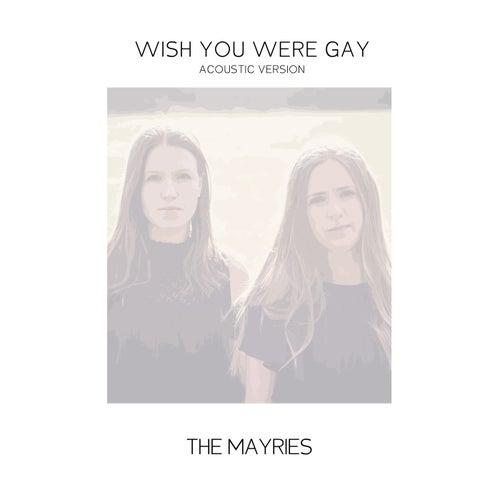 Wish You Were Gay von The Mayries