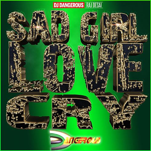 Sad Girl Love Cry de DJ Dangerous Raj Desai