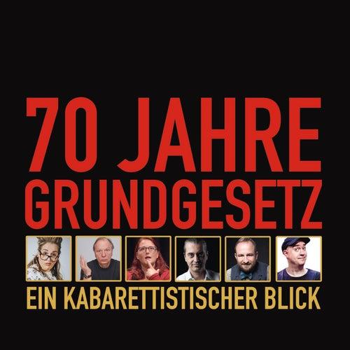 70 Jahre Grundgesetz: Ein kabarettistischer Blick von Various Artists