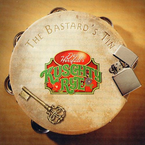 The Bastard's Tin by Des Horsfall's Kuschty Rye