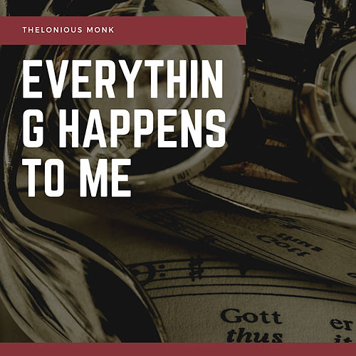 Everything Happens to Me de Thelonious Monk
