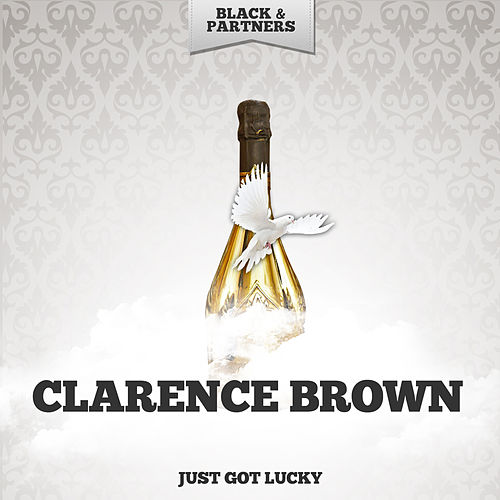 Just Got Lucky by Clarence