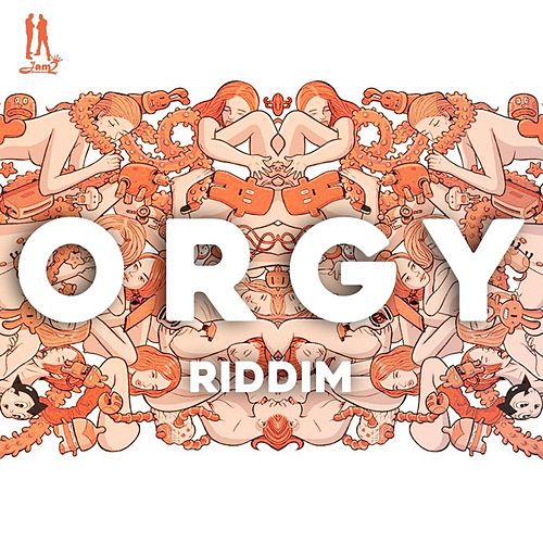 Orgy Riddim by Various Artists