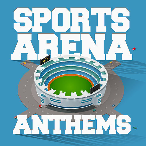 Sports Arena Anthems von Various Artists