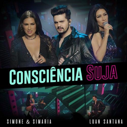 Consciência Suja (Ao Vivo) by Simone & Simaria