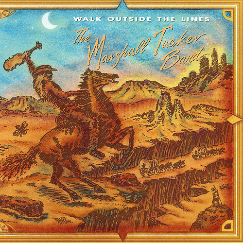 Walk Outside the Lines by The Marshall Tucker Band