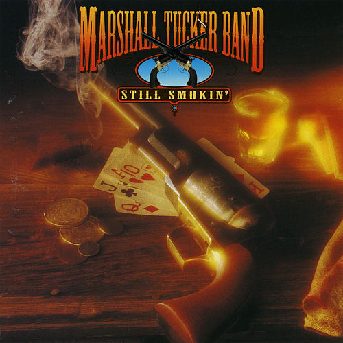 Still Smokin' by The Marshall Tucker Band