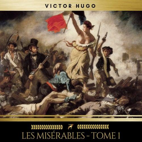 Les Misérables - Tome 1 von Victor Hugo