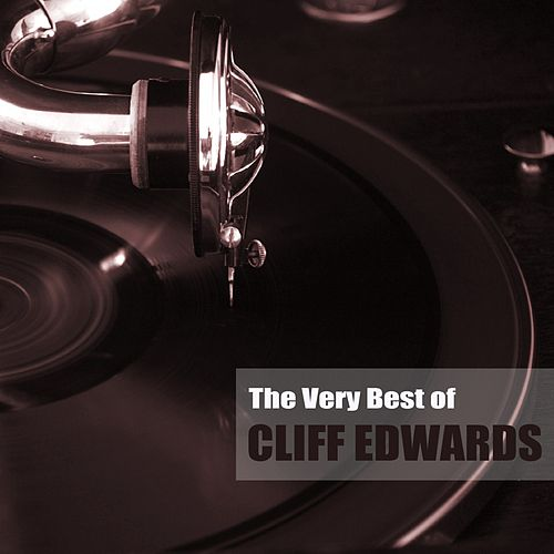 The Very Best of Cliff Edwards by Cliff Edwards