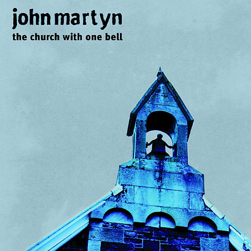 The Church With One Bell de John Martyn