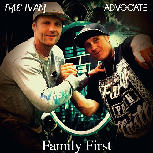 Family First by Irie Ivan