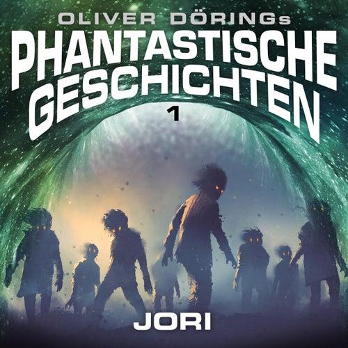 Folge 1: Jori (Oliver Döring Signature Edition) von Phantastische Geschichten
