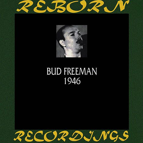 1946 (HD Remastered) by Bud Freeman