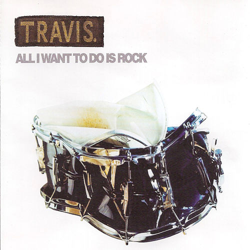 All I Want To Do Is Rock de Travis