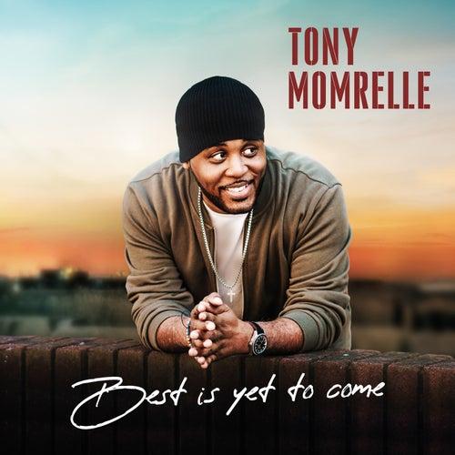 Best Is yet to Come de Tony Momrelle