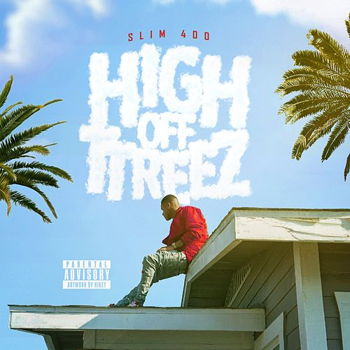 High Off TTreez von Slim 400