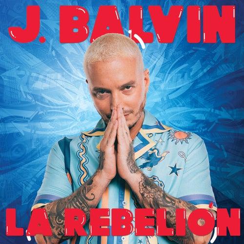 La Rebelión by J Balvin