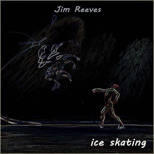 Ice Skating by Jim Reeves