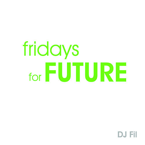 Fridays for Future by DJ Fil