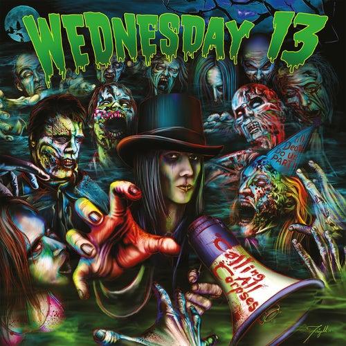 Calling All Corpses de Wednesday 13