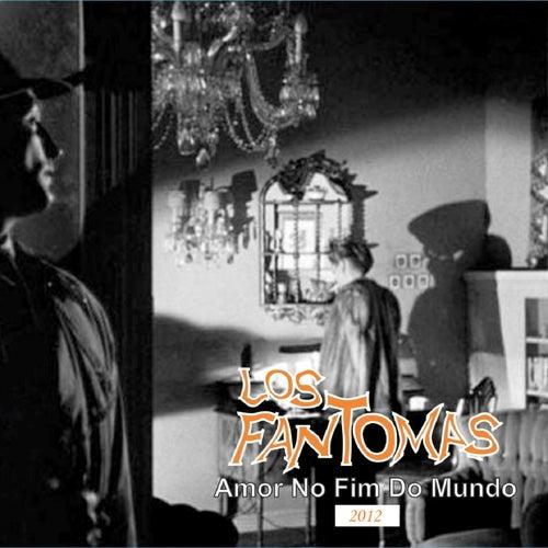 Amor no Fim do Mundo by Fantomas