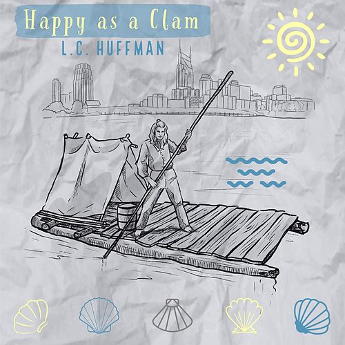 Happy as a Clam by LC Huffman