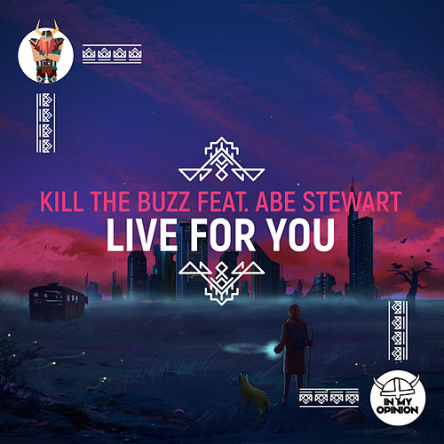 Live For You van Kill The Buzz