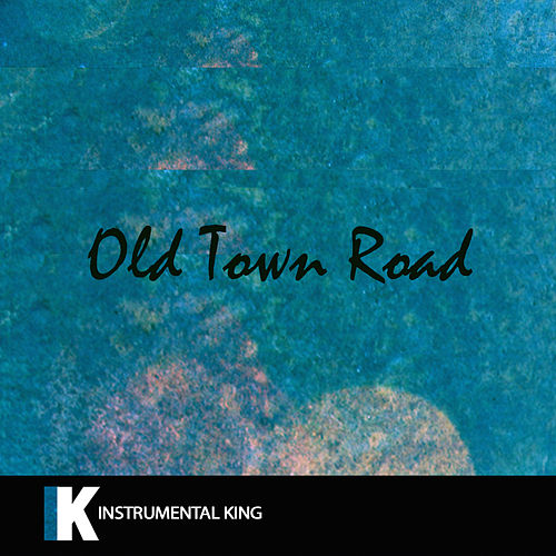 Old Town Road (In the Style of Lil Nas X) [Karaoke Version] by Instrumental King