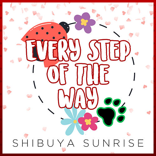 Every Step of the Way de Shibuya Sunrise