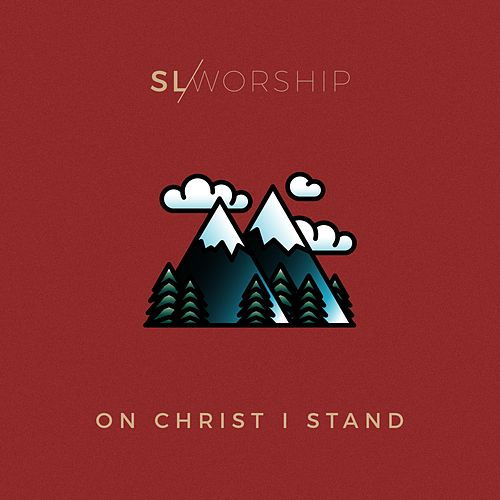 On Christ I Stand van SL Worship