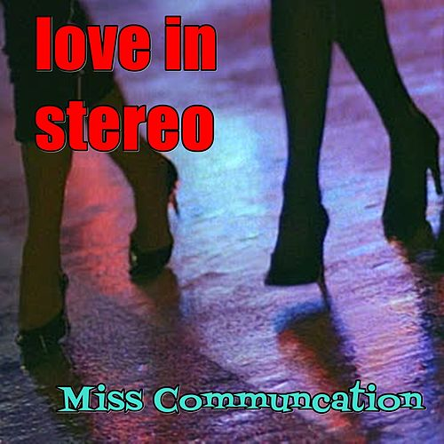 Miss Communication de Love In Stereo