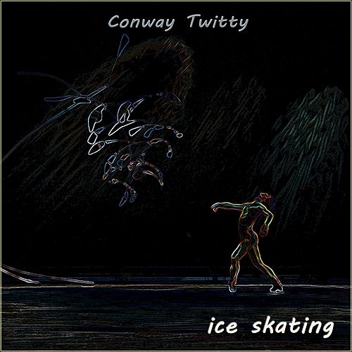 Ice Skating fra Conway Twitty