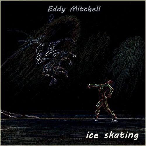 Ice Skating de Eddy Mitchell