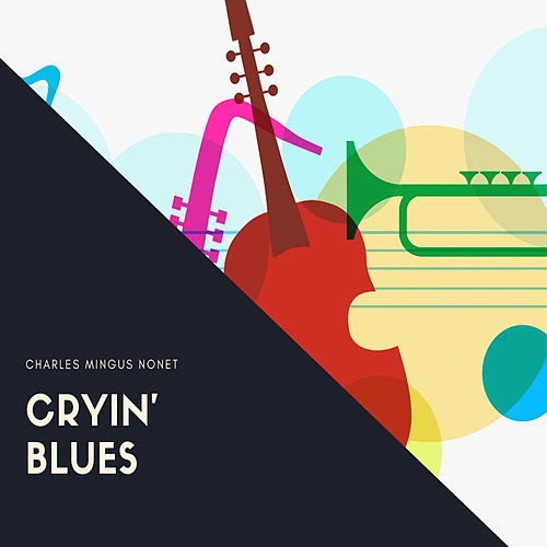 Cryin' Blues by Charles Mingus